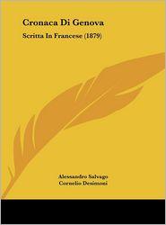 Cronaca Di Genova: Scritta In Francese (1879) - Alessandro Salvago, Cornelio Desimoni (Editor)