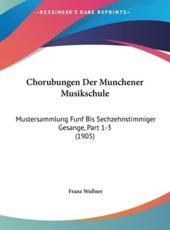 Chorubungen Der Munchener Musikschule - Franz Wullner