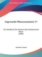 Angewandte Pflanzenanatomie V1 - Alexander Tschirch