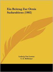 Ein Beitrag Zur Ornis Sudarabiens (1902) - Ludwig Von Lorenz, C.E. Hellmayr