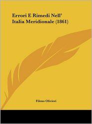 Errori E Rimedi Nell' Italia Meridionale (1861) - Fileno Olivieri