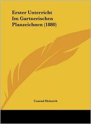 Erster Unterricht Im Gartnerischen Planzeichnen (1880) - Conrad Heinrich