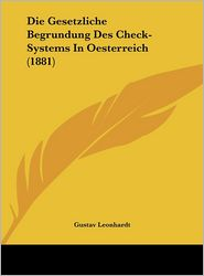 Die Gesetzliche Begrundung Des Check-Systems In Oesterreich (1881) - Gustav Leonhardt