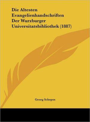 Die Altesten Evangelienhandschriften Der Wurzburger Universitatsbibliothek (1887)