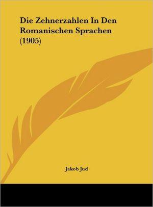 Die Zehnerzahlen In Den Romanischen Sprachen (1905) - Jakob Jud