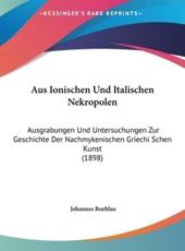 Aus Ionischen Und Italischen Nekropolen - Johannes Boehlau