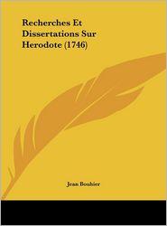 Recherches Et Dissertations Sur Herodote (1746) - Jean Bouhier