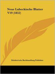 Neue Lubeckische Blatter V19 (1852) - Rohden'sche Buchhandlung Publisher
