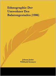 Ethnographie Der Umwohner Des Balatongestades (1906) - Johann Janko, Willibald Semayer