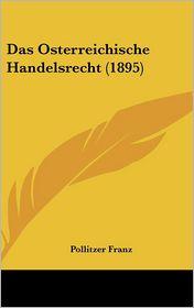Das Osterreichische Handelsrecht (1895) - Pollitzer Franz