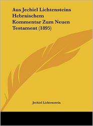 Aus Jechiel Lichtensteins Hebraischem Kommentar Zum Neuen Testament (1895) - Jechiel Lichtenstein