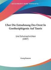 Uber Die Entsuhnung Des Orest in Goethesiphigenie Auf Tauris - Georg Kanzow