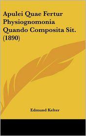 Apulei Quae Fertur Physiognomonia Quando Composita Sit. (1890) - Edmund Kelter