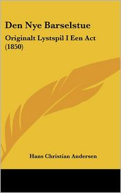 Den Nye Barselstue: Originalt Lystspil I Een ACT (1850)