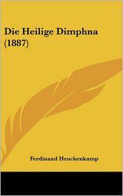 Die Heilige Dimphna (1887) - Ferdinand Heuckenkamp