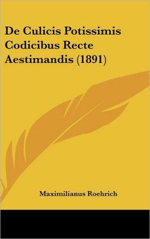 De Culicis Potissimis Codicibus Recte Aestimandis (1891) - Maximilianus Roehrich