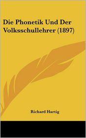 Die Phonetik Und Der Volksschullehrer (1897)