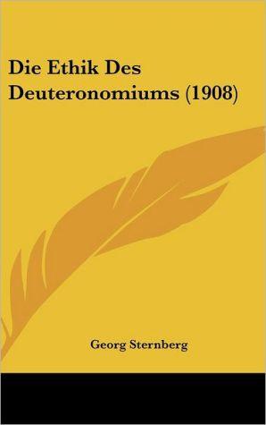 Die Ethik Des Deuteronomiums (1908) - Georg Sternberg