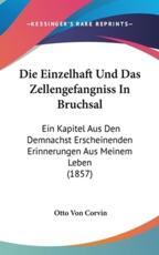 Die Einzelhaft Und Das Zellengefangniss in Bruchsal - Otto Von Corvin