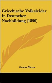 Griechische Volksleider In Deutscher Nachbildung (1890) - Gustav Meyer