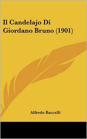Il Candelajo Di Giordano Bruno (1901) - Alfredo Baccelli