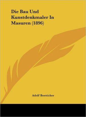 Die Bau Und Kunstdenkmaler In Masuren (1896) - Adolf Boetticher