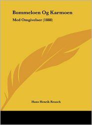 Bommeloen Og Karmoen: Med Omgivelser (1888) - Hans Henrik Reusch