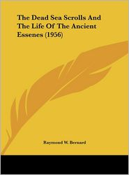 The Dead Sea Scrolls And The Life Of The Ancient Essenes (1956) - Raymond W. Bernard
