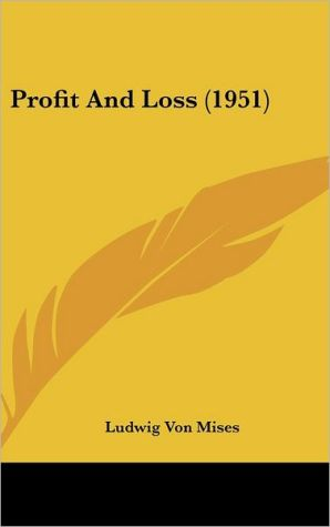 Profit And Loss (1951) - Ludwig Von Mises