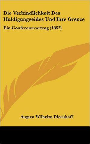 Die Verbindlichkeit Des Huldigungseides Und Ihre Grenze: Ein Conferenzvortrag (1867)