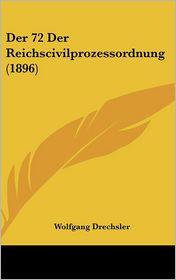 Der 72 Der Reichscivilprozessordnung (1896) - Wolfgang Drechsler