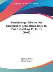 Bestimmungs-Tabellen Der Europaischen Coleopteren, Book 48, Part 8 Und Book 19, Part 3 (1903) - Edmund Reitter (editor)