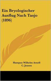 Ein Bryologischer Ausflug Nach Tasjo (1896) - Hampus Wilhelm Arnell, C. Jensen