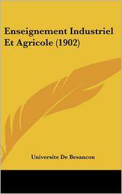 Enseignement Industriel Et Agricole (1902) - Universite De Besancon