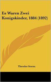 Es Waren Zwei Konigskinder, 1884 (1892) - Theodor Storm