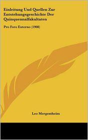 Einleitung Und Quellen Zur Entstehungsgeschichte Der Quinquennalfakultaten: Pro Foro Externo (1908)