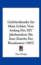 Grabdenkmaler Im Main Gebiet - Hans Borger