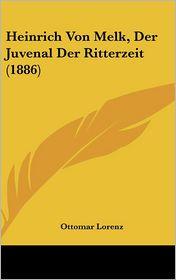Heinrich Von Melk, Der Juvenal Der Ritterzeit (1886)