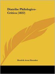 Diatribe Philologico-Critica (1822) - Hendrik Arent Hamaker
