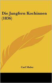 Die Jungfern Kochinnen (1836)