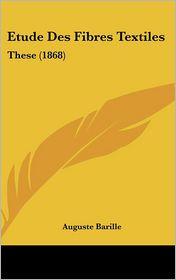 Etude Des Fibres Textiles: These (1868)