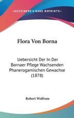 Flora Von Borna - Robert Wolfram (editor)