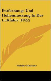 Entfernungs Und Hohenmessung In Der Luftfahrt (1922) - Walther Meissner