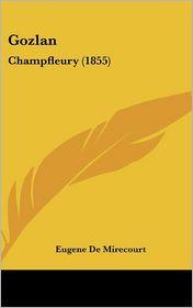 Gozlan: Champfleury (1855) - Eugene De Mirecourt