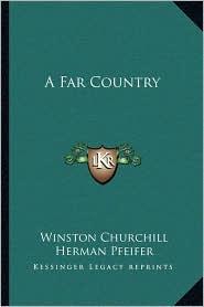 A Far Country - Winston Churchill, Herman Pfeifer (Illustrator)