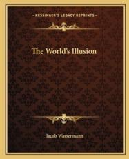 The World's Illusion - Jacob Wassermann