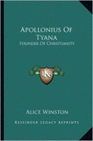 Apollonius of Tyana: Founder of Christianity