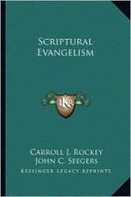 Scriptural Evangelism - Carroll J. Rockey, John C. Seegers (Introduction)
