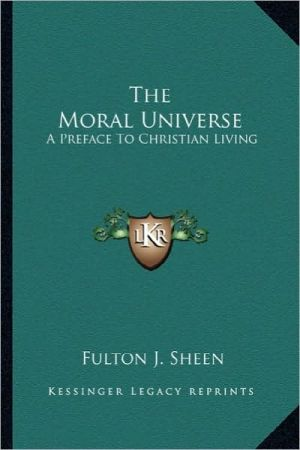 The Moral Universe: A Preface To Christian Living