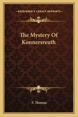 The Mystery of Konnersreuth - F Thomas